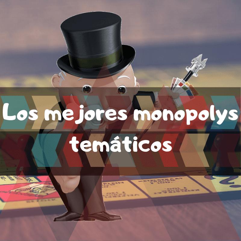 Los mejores monopolys temáticos. Versiones del monopoly