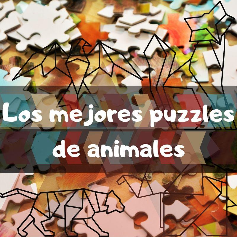Los mejores puzzles de animales que comprar en Amazon