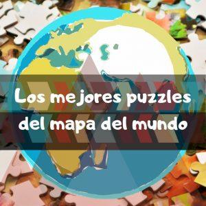 Los mejores puzzles del mapa del mundo