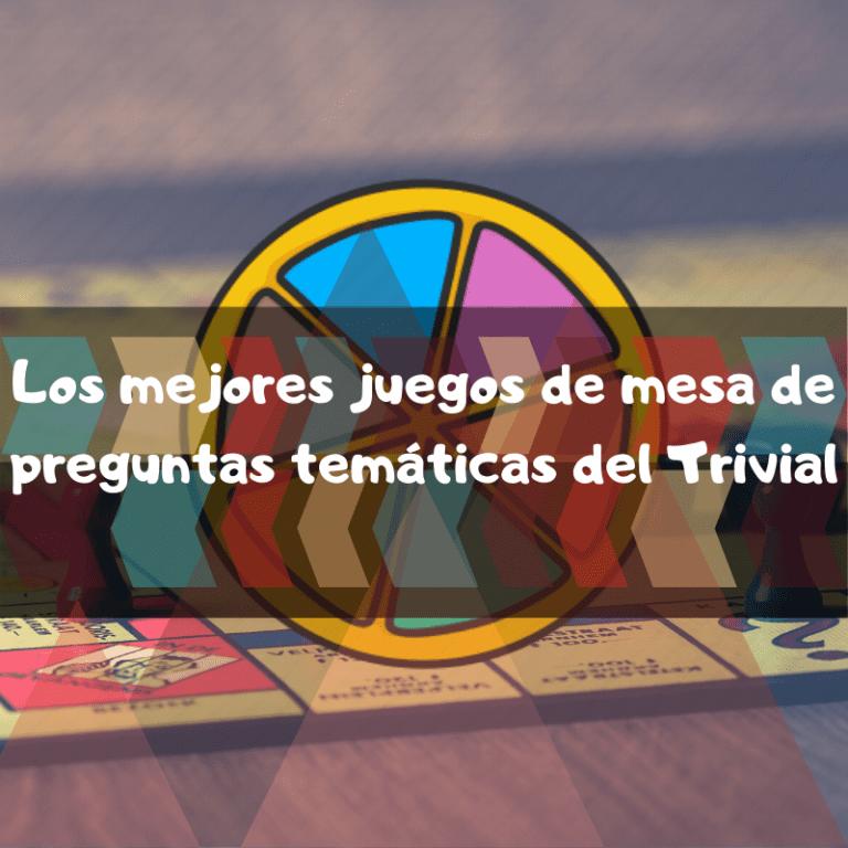 Los mejores juegos de mesa de preguntas temáticas del Trivial