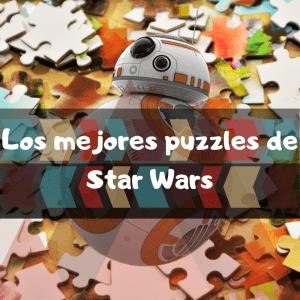 los mejores puzzles de Star Wars - Puzzle de Star Wars y la Guerra de las Galaxias