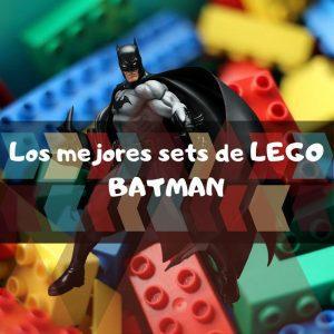 los mejores sets de piezas de Lego de Batman