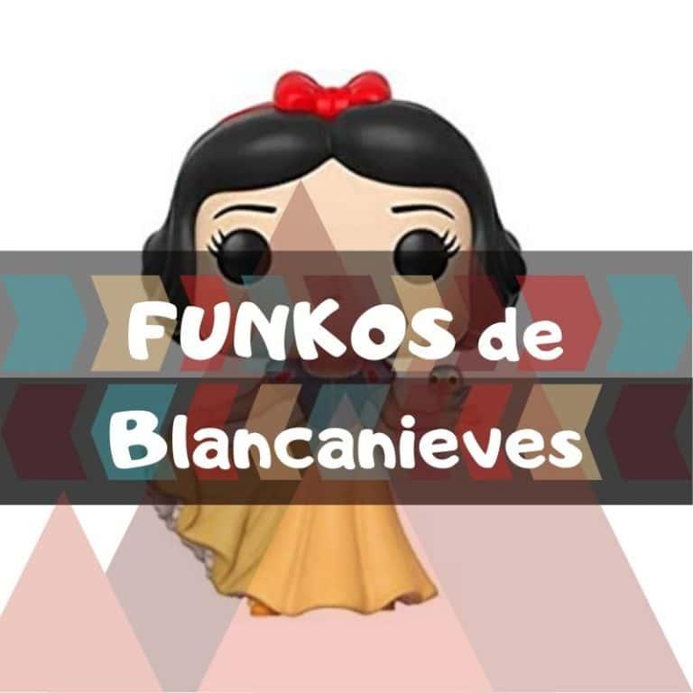 Lee más sobre el artículo Los mejores funkos POP de Blancanieves