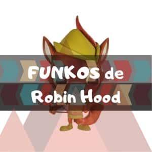 Los mejores FUNKO POP de Disney de Robin Hood