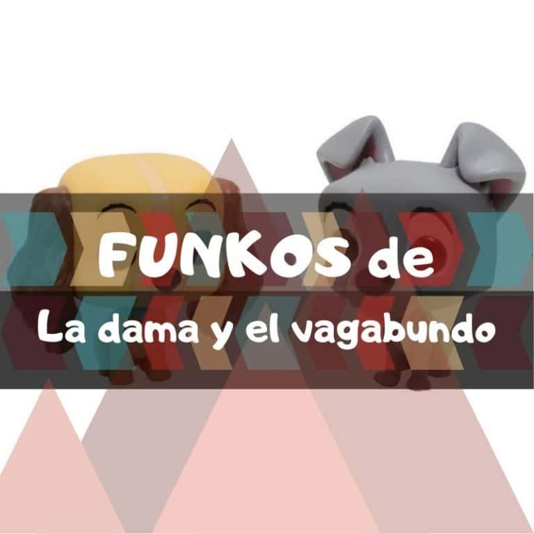 Lee más sobre el artículo Los mejores funkos POP de la Dama y el Vagabundo