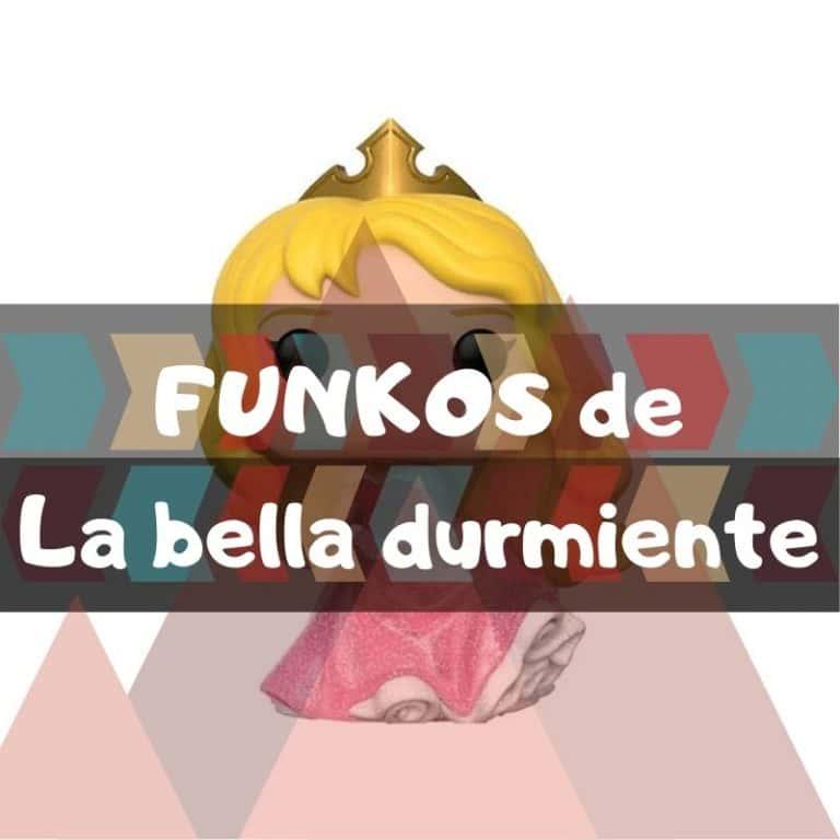 Lee más sobre el artículo Los mejores funkos POP de la Bella Durmiente