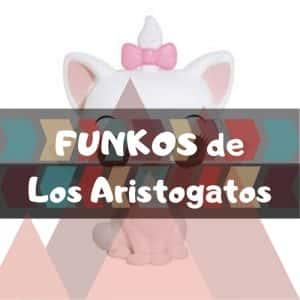 Los mejores FUNKO POP de Disney de los Aristogatos