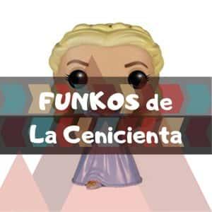 Los mejores FUNKO POP de la Cenicienta