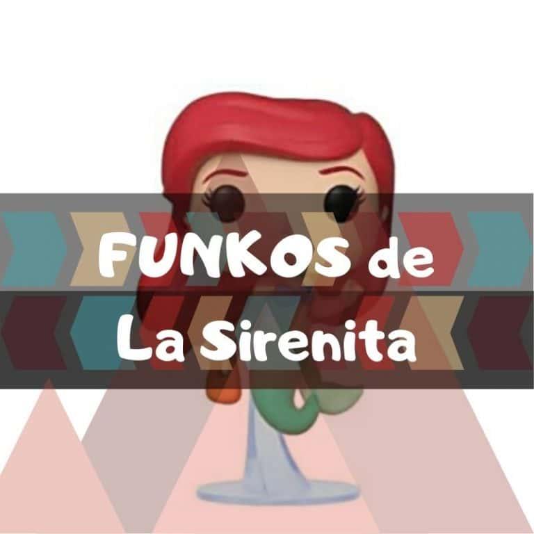 Lee más sobre el artículo Los mejores funkos POP de la Sirenita