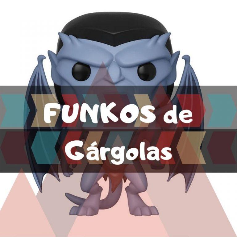 Los mejores funkos POP de Gárgolas
