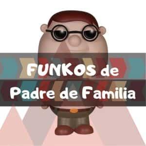 Los mejores FUNKO POP de la serie de dibujos animados de Padre de Familia - Family Guy