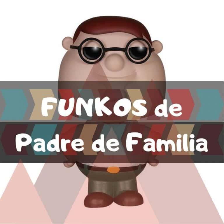 Los mejores funkos POP de Padre de Familia