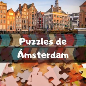 Los mejores puzzles de Amsterdam - Puzzles de ciudades