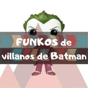 los mejorea FUNKOS de villanos de Batman