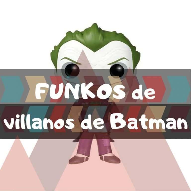 Lee más sobre el artículo Los mejores funkos POP de villanos de Batman