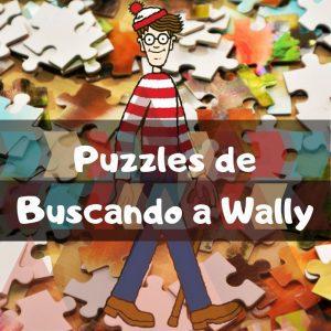 Los mejores puzzles de Buscando a Wally - Puzzles de Wally