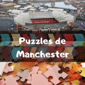 Los mejores puzzles de Manchester - Puzzles de ciudades