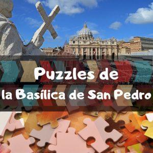 Los mejores puzzles de la Basílica de San Pedro en el Vaticano - Puzzles de la Basílica de San Pedro