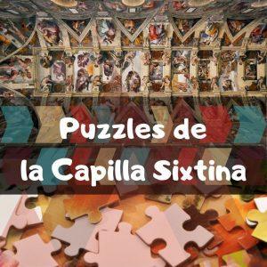 Los mejores puzzles de la Capilla Sixtina de Miguel Ángel - Los mejores puzzles de obras de arte