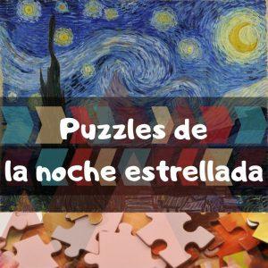 Los mejores puzzles de la noche estrellada de Van Gogh - Los mejores puzzles de obras de arte
