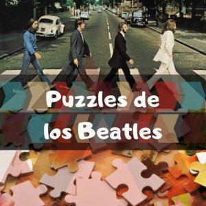 Los mejores puzzles de los Beatles - Puzzles de The Beatles - Puzzles de grupos de música