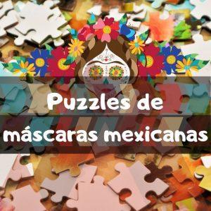 Los mejores puzzles de máscaras mexicanas del día de los muertos