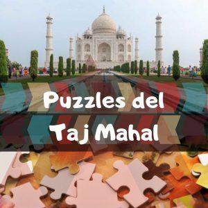 Los mejores puzzles del Taj Mahal en la India - Puzzles de monumentos