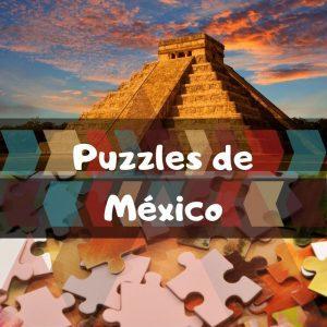 Los mejores puzzles de México - Puzzles de paisajes naturales de México - Puzzles del país de México