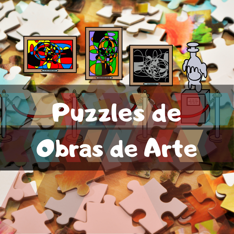 los mejores puzzles de Obras de Arte - Puzzle de pinturas famosas