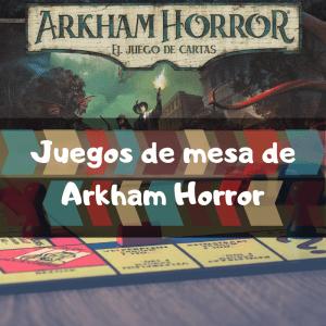 Juegos de mesa de Arkham Horror - Los mejores juegos de mesa de cartas de Arkham Horror