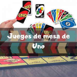 Juegos de mesa de Uno - Los mejores juegos de mesa de cartas del Uno