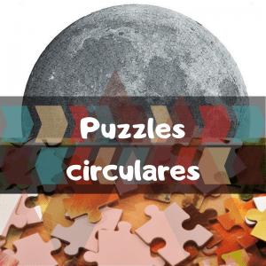 Los mejores puzzles circulares - redondos - Puzzles redondos - Puzzle circular - redondo
