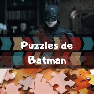 Los mejores puzzles de Batman - Puzzle de Batman - Puzzles de DC