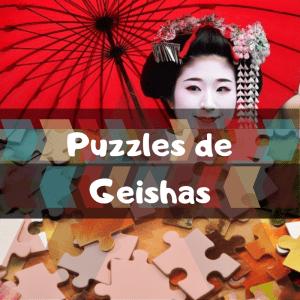 Los mejores puzzles de Geishas - Puzzles de Geisha - Puzzle de Geishas