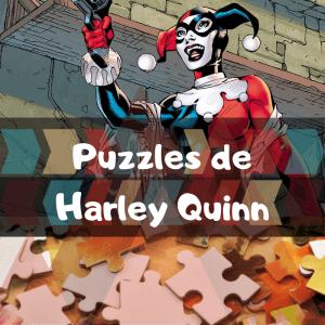 Los mejores puzzles de Harley Quinn - Puzzle de Harley Quinn - Puzzles de DC