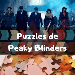 Los mejores puzzles de Peaky Blinders - Puzzles de series de televisión - Puzzles de Peaky Blinders