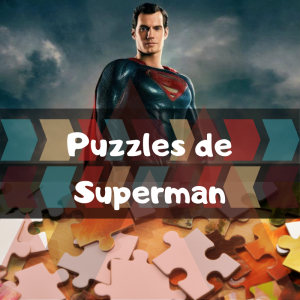 Los mejores puzzles de Superman - Puzzle de Superman - Puzzles de DC