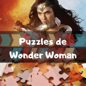 Los mejores puzzles de Wonder Woman - Puzzle de Wonder Woman - Puzzles de DC
