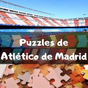 Los mejores puzzles del Atlético de Madrid del Vicente Calderón - Puzzles del Vicente Calderón - Puzzle de Atlético de Madrid