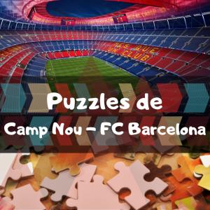 Los mejores puzzles del FC Barcelona del Camp Nou - Puzzles del Camp Nou - Puzzle de Camp Nou