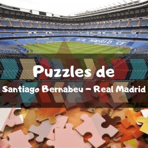 Los mejores puzzles del Real Madrid del Santiago Bernabeu - Puzzles del Santiago Bernabeu - Puzzle de Santiago Bernabeu