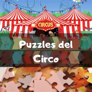 Los mejores puzzles del circo - Puzzles de circo - Puzzle del circo