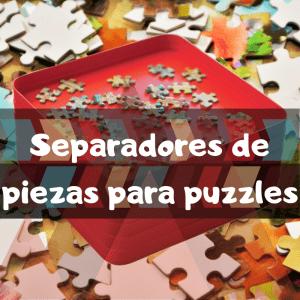 Los mejores separadores de piezas para puzzles - Organizador de bandejas para piezas de puzzles