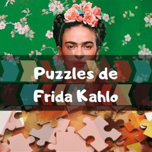 Los mejores puzzles de Frida Kahlo - Puzzles de Frida Kahlo - Puzzle de Frida Kahlo