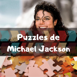 Los mejores puzzles de Michael Jackson - Puzzles de Michael Jackson - Puzzle de Michael Jackson