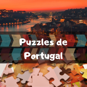Los mejores puzzles de Portugal - Puzzles de paisajes naturales de Portugal - Puzzles del país de Portugal