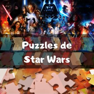 Los mejores puzzles de Star Wars - Puzzles de Star Wars - Puzzles de personajes de Star Wars