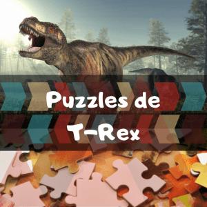 Los mejores puzzles de Tiranosaurio Rex - Puzzles de T-Rex - Puzzle de T-Rex