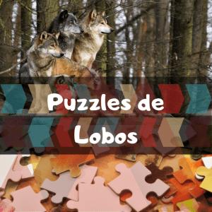 Los mejores puzzles de animales salvajes - Puzzles de lobos - Comprar puzzle de lobo
