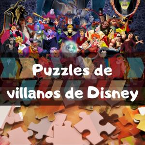 Los mejores puzzles de villanos de Disney - Puzzles de villanos de Disney - Puzzle de Disney villanos